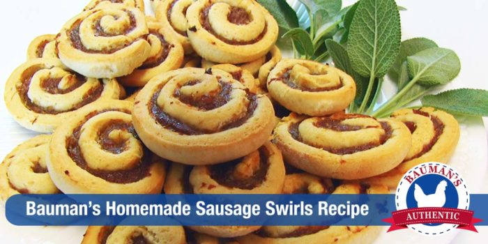 Recipe: Bauman's Homemade Sausage Swirls
